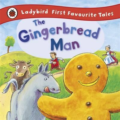 The Gingerbread Man: Ladybird First Favourite Tales - Alan Macdonald