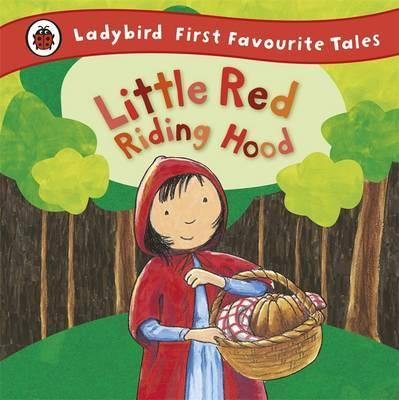 Little Red Riding Hood: Ladybird First Favourite Tales - Mandy Ross