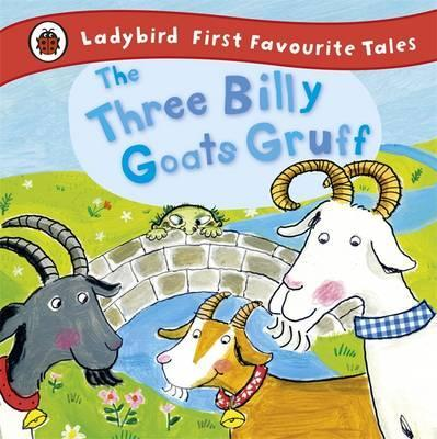 The Three Billy Goats Gruff: Ladybird First Favourite Tales - Irene Yates