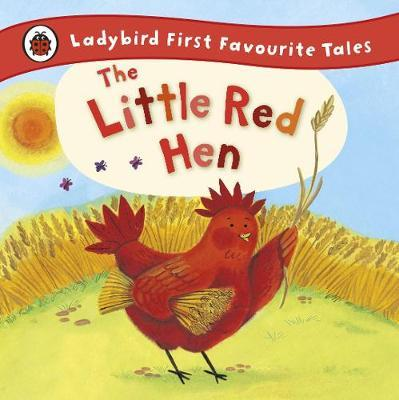 The Little Red Hen: Ladybird First Favourite Tales - Ronne Randall