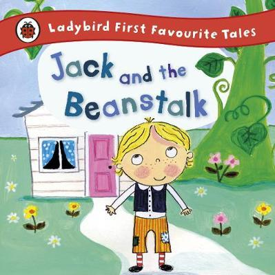 Jack and the Beanstalk: Ladybird First Favourite Tales - Iona Treahy