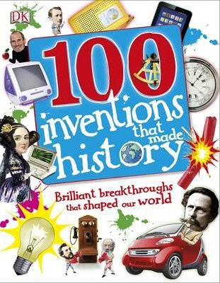 100 Inventions That Made History - DK