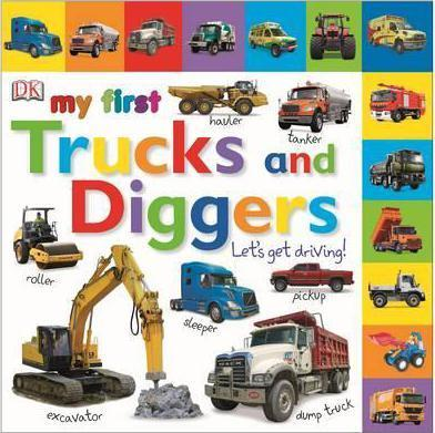 My First Trucks and Diggers Let's Get Driving - DK