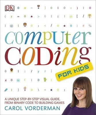 Computer Coding for Kids: A Unique Step-by-Step Visual Guide