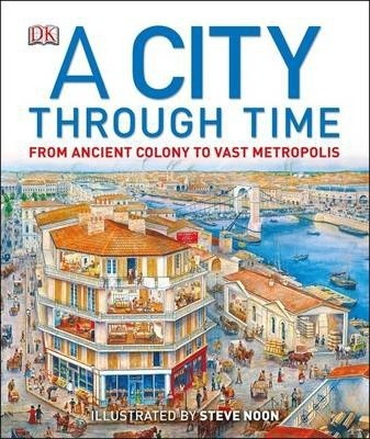 A City Through Time - Steve Noon