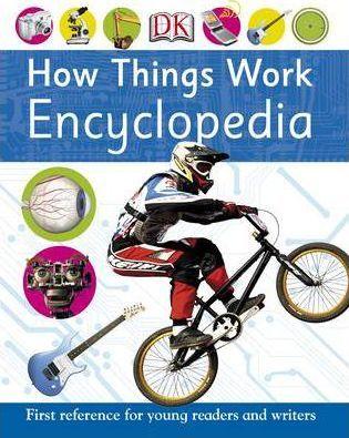 How Things Work Encyclopedia - DK