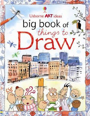 Big Book of Things to Draw - Fiona Watt