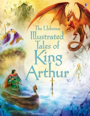 Illustrated Tales of King Arthur - Sarah Courtauld