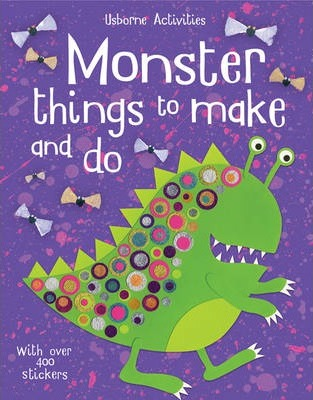 Monster Things To Make And Do - Rebecca Gilpin