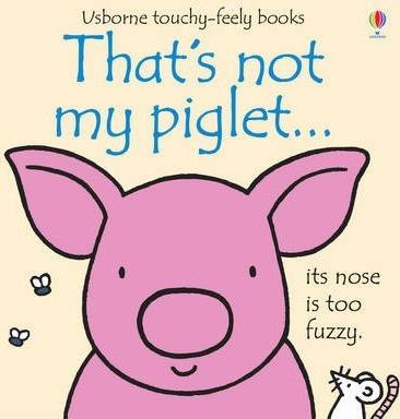 That's Not My Piglet - Fiona Watt