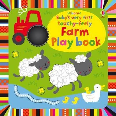Baby's Very First Touchy-Feely Farm Playbook - Fiona Watt