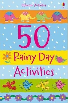 50 Rainy Day Activities - Fiona Watt