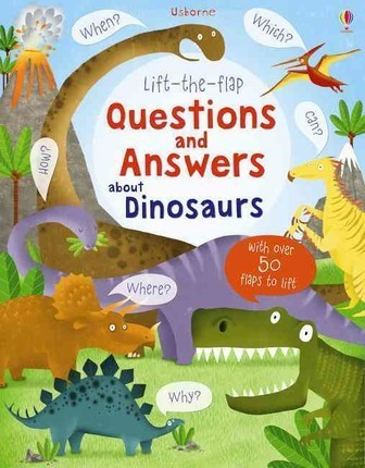 Lift-the-Flap Questions and Answers About Dinosaurs - Katie Daynes