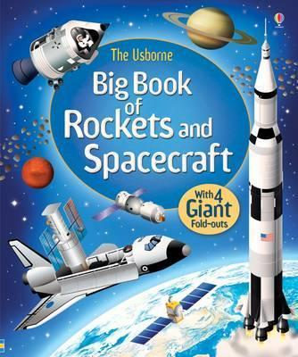 Big Book of Rockets & Spacecraft - Louie Stowell