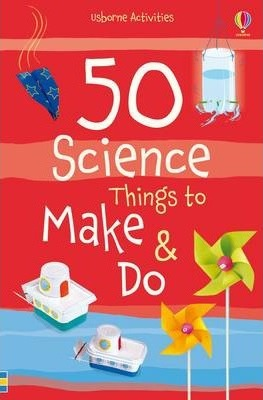 50 Science Things to Make and Do Spiral Bound - Georgina Andrews