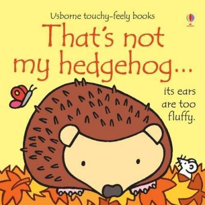 That's Not My Hedgehog - Fiona Watt