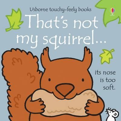 That's Not My Squirrel - Fiona Watt