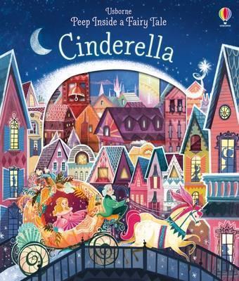 Peep Inside a Fairy Tale Cinderella - Anna Milbourne