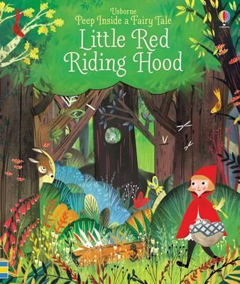 Peep Inside a Fairy Tale Little Red Riding Hood - Anna Milbourne