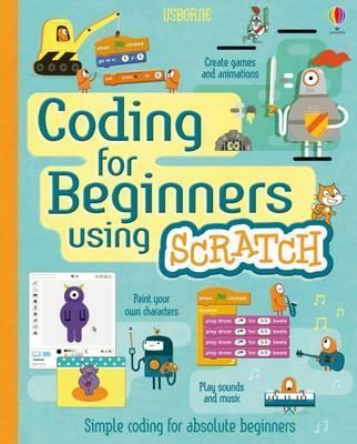 Coding for Beginners: Using Scratch - Rosie Dickins
