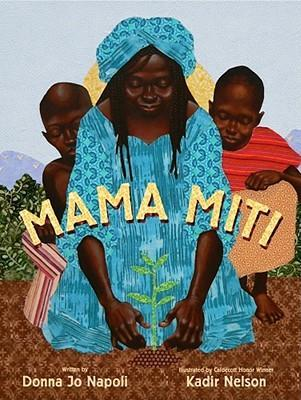 Mama Miti: Wangari Maathai and the Trees of Kenya - Donna Jo Napoli
