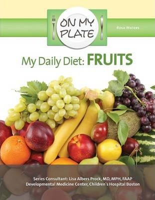 My Daily Diet Fruits - On My Plate - Rosa Waters