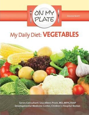 My Daily Diet Vegetables - On My Plate - Celicia Scott