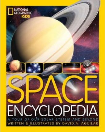 Space Encyclopedia: A Tour of Our Solar System and Beyond (Encyclopaedia ) - David A. Aguilar