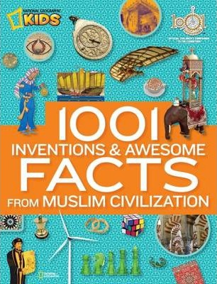 1001 Inventions & Awesome Facts About Muslim Civilisation  (1