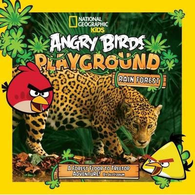 Angry Birds Playground: Rain Forest: A Forest Floor to Treetop Adventure (Angry Birds Playground ) - Jill Esbaum