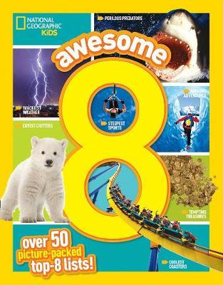 Awesome 8: 50 Picture-Packed Top 8 Lists! (Awesome 8) - National Geographic Kids