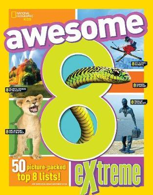 Awesome 8 Extreme (Awesome 8) - National Geographic Kids
