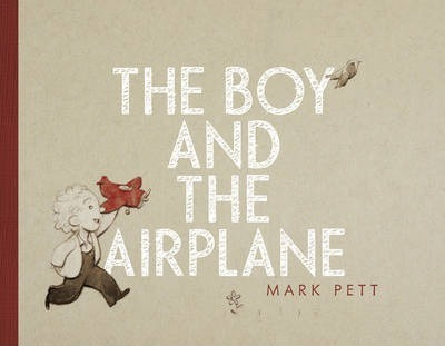The Boy and the Airplane - Mark Pett