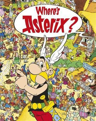 Asterix: Where's Asterix? - Rene Goscinny