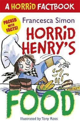 Horrid Henry's Food: A Horrid Factbook - Francesca Simon