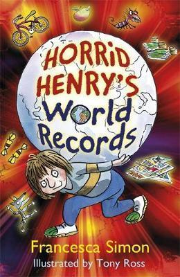 Horrid Henry's World Records - Francesca Simon