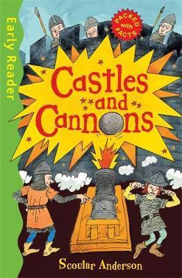 Early Reader Non Fiction: Castles and Cannons - Scoular Anderson