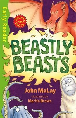Early Reader Non Fiction: Beastly Beasts - John McLay