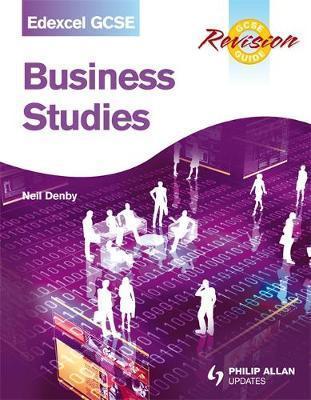 Edexcel GCSE Business Studies Revision Guide - Neil Denby