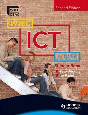 WJEC ICT for GCSE Student Book 2nd Edition - Ian Paget