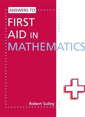 Answers to First Aid in Mathematics - Robert Sulley