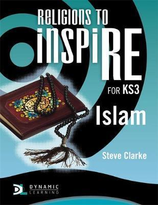 Religions to InspiRE for KS3: Islam Pupil's Book - Stuart Kerner