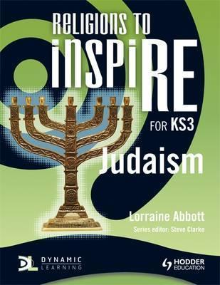 Religions to InspiRE for KS3: Judaism Pupil's Book - Lorraine Abbott