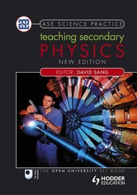 Teaching Secondary Physics 2nd Edition - David Sang