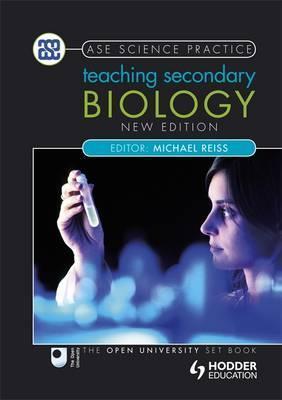Teaching Secondary Biology 2nd Edition - Michael J. Reiss