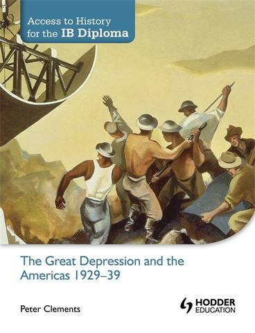 Access to History for the IB Diploma: The Great Depression and the Americas 1929-39 - Peter Clements