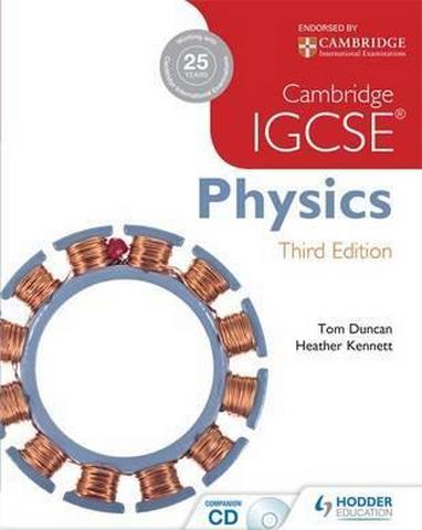 Cambridge IGCSE Physics 3rd Edition - Tom Duncan