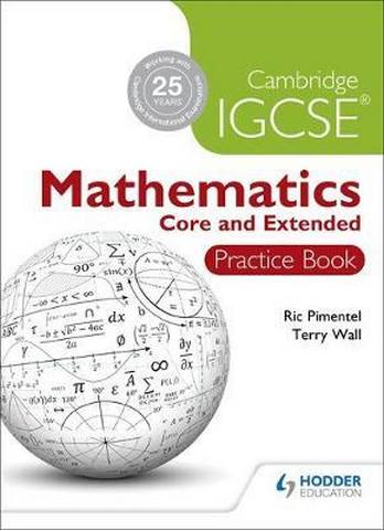 Cambridge IGCSE Mathematics Core and Extended Practice Book - Ric Pimentel