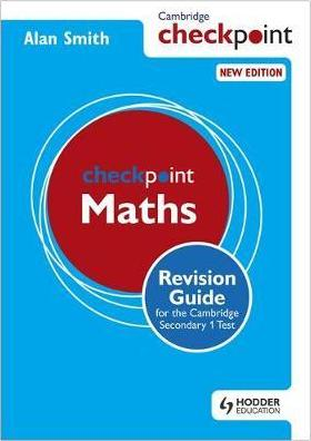 Cambridge Checkpoint Maths Revision Guide for the Cambridge Secondary 1 Test - Alan Smith