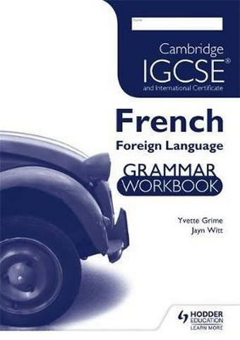 Cambridge IGCSE and Cambridge IGCSE (9-1) French Grammar Workbook - Yvette Grime
